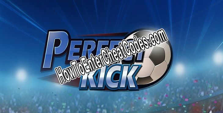 Perfect Kick Hacked Money/Cash and Coins