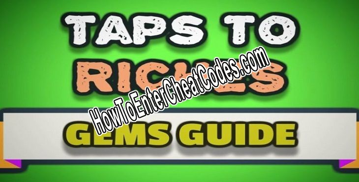 Taps to Riches Hacked Gems
