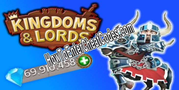 Kingdoms and Lords Hacked Diamonds and Coins